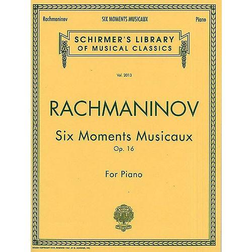 SCHIRMER SERGEI RACHMANINOV - SIX MOMENTS MUSICAUX OP.16 - PIANO SOLO