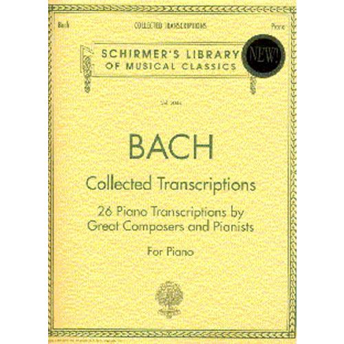 SCHIRMER J.S. BACH COLLECTED TRANSCRIPTIONS - PIANO SOLO