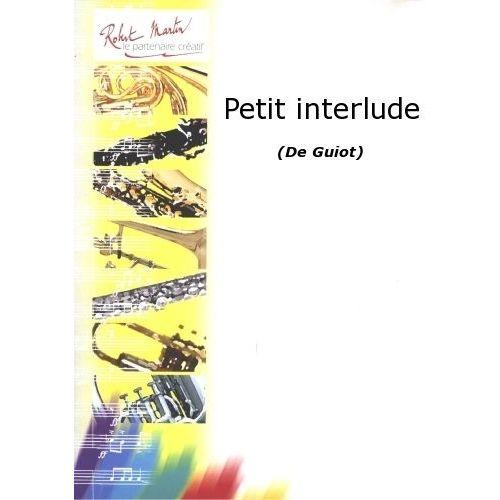 ROBERT MARTIN GUIOT - PETIT INTERLUDE