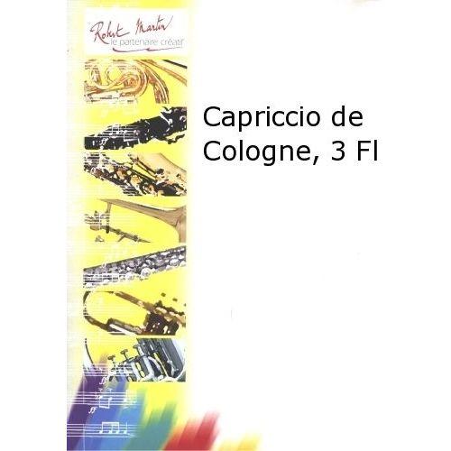 ROBERT MARTIN GUIOT - CAPRICCIO DE COLOGNE, 3 FLÛTES