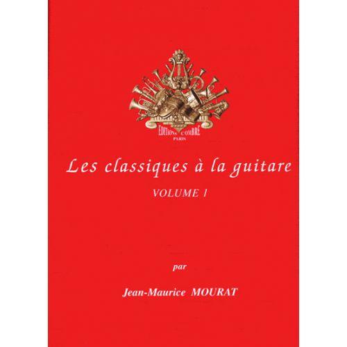 COMBRE MOURAT JEAN-MAURICE - LES CLASSIQUES A LA GUITARE VOL.1