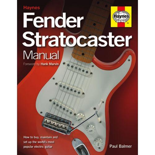 HAYNES PUBLISHING BALMER P. - FENDER STRATOCASTER MANUAL