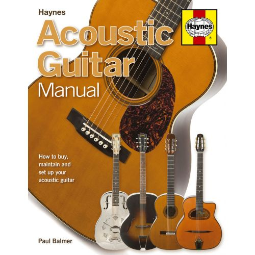 HAYNES PUBLISHING BALMER P. - ACOUSTIC GUITAR MANUAL