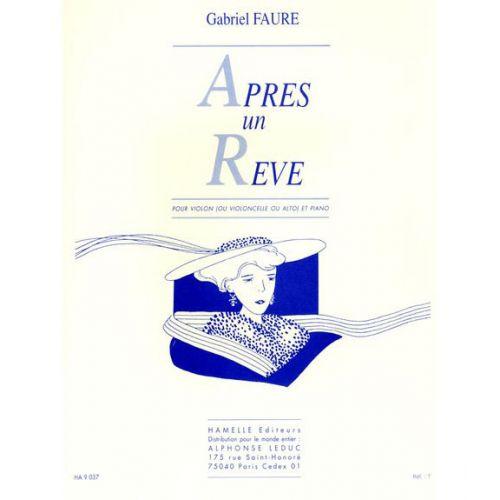 HAMELLE EDITEURS FAURE GABRIEL - APRES UN REVE - VIOLONCELLE (VIOLON) ET PIANO