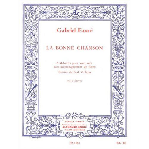 HAMELLE EDITEURS FAURE G. - BONNE CHANSON OP.61 - VOIX ELEVEE, PIANO