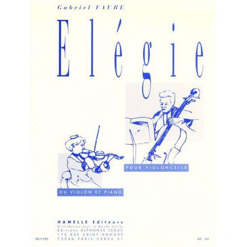 HAMELLE EDITEURS FAURE - ELEGIE - VIOLONCELLE OU VIOLON, PIANO