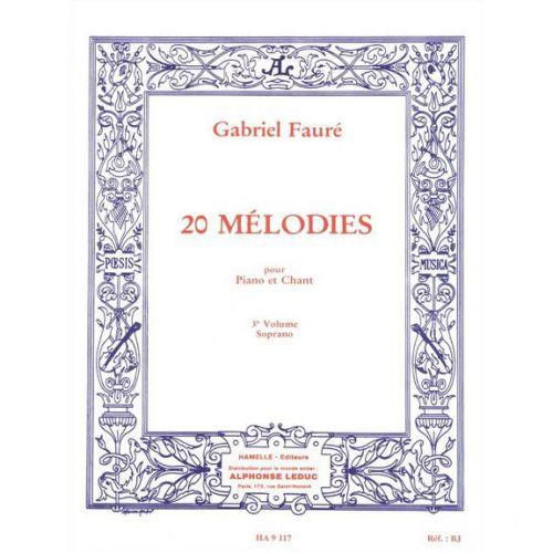 CHOUDENS FAURE GABRIEL - 20 MELODIES VOL.3 CHANT SOPRANO