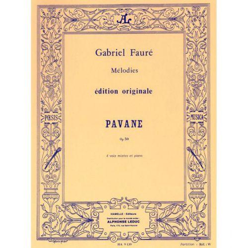 HAMELLE EDITEURS FAURE GABRIEL - PAVANE OP.50 - CHOEUR & PIANO