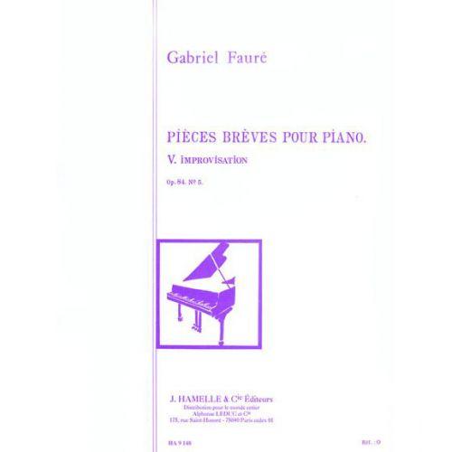 HAMELLE EDITEURS FAURE GABRIEL - PIECES BREVES OP. 84 N°05 : IMPROVISATION - PIANO