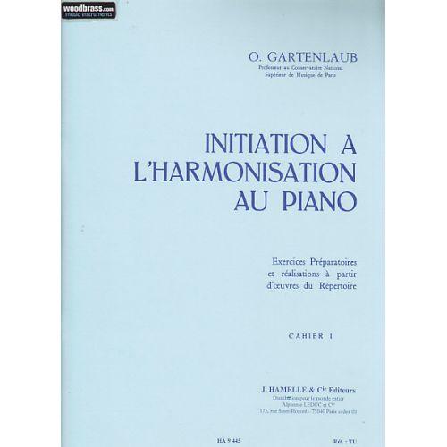 HAMELLE EDITEURS GARTENLAUB O. - INITIATION A L'HARMONISATION AU PIANO, VOL. 1