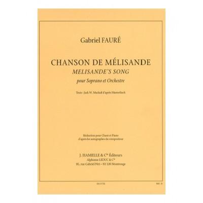HAMELLE EDITEURS FAURE GABRIEL - CHANSON DE MELISANDE - VOIX & PIANO