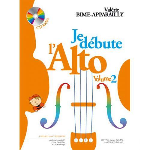 HAMELLE EDITEURS BIME-APPARAILLY - JE DEBUTE L'ALTO + CD VOL.2