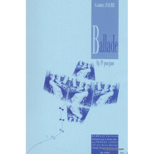 LEDUC FAURE GABRIEL - BALLADE OP.19 - PIANO