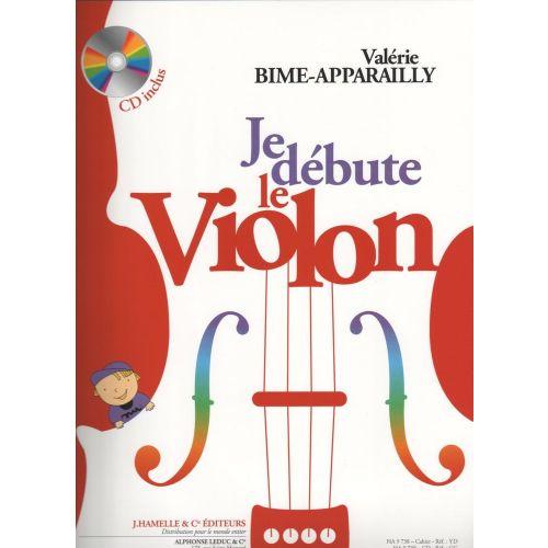 HAMELLE EDITEURS BIME-APPARAILLY - JE DEBUTE LE VIOLON + CD