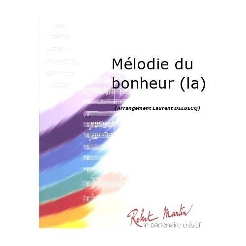 ROBERT MARTIN HAMMERSTEIN/RODGERS - DELBECQ L. - MÉLODIE DU BONHEUR (LA)