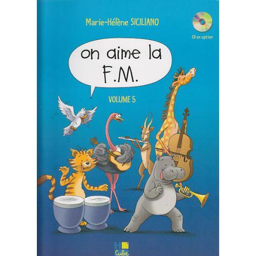 LEMOINE SICILIANO MARIE-HELENE - ON AIME LA F.M. VOL. 5