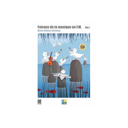 LEMOINE SICILIANO MARIE-HELENE - FAISONS DE LA MUSIQUE EN FM VOL.1 - FORMATION MUSICALE