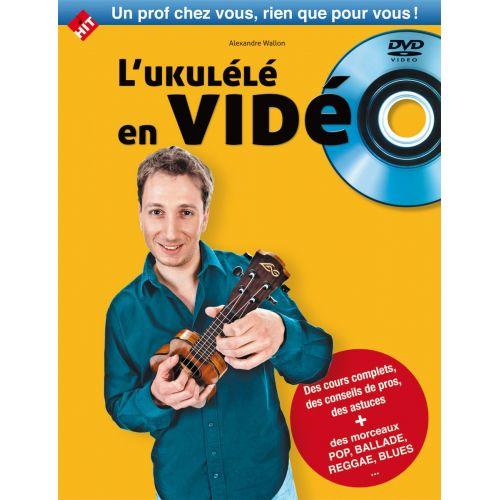 HIT DIFFUSION WALLON A. - L'UKULELE EN VIDEO LIVRE + DVD - UKULELE
