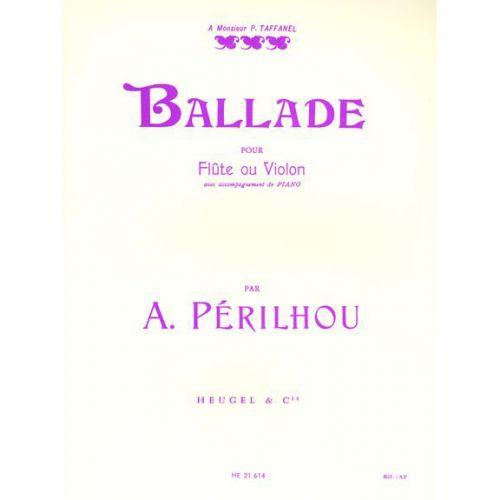 HEUGEL PERILHOU - BALLADE - FLUTE OU VIOLON, PIANO