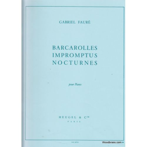 HEUGEL FAURE GABRIEL - BARCAROLLES, IMPROMPTUS & NOCTURNES POUR PIANO