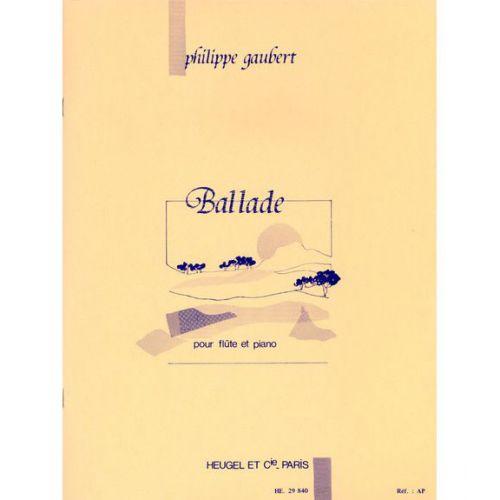 LEDUC GAUBERT PHILIPPE - BALLADE POUR FLUTE ET PIANO