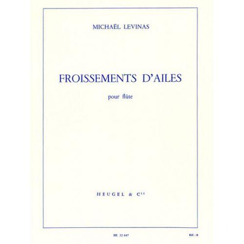 HEUGEL LEVINAS MICHAEL - FROISSEMENT D'AILES - FLUTE SEULE