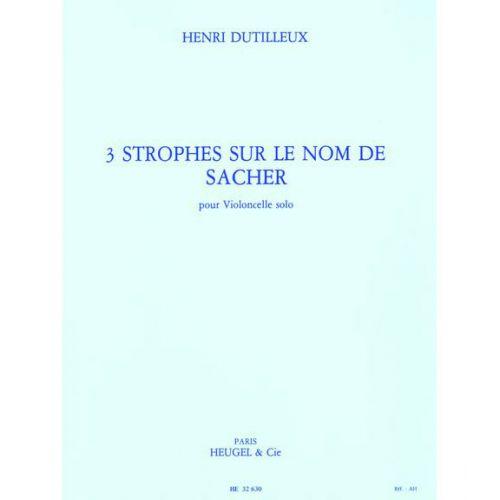 HEUGEL DUTILLEUX H. - 3 STROPHES SUR LE NOM DE PAUL SACHER - VIOLONCELLE SOLO