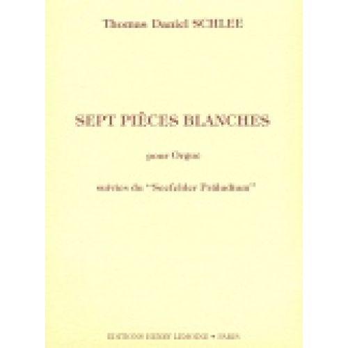 LEMOINE SCHLEE THOMAS DANIEL - SEEFELDER PRÄLUDIUM / PIECES BLANCHES (7) - ORGUE