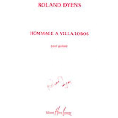 LEMOINE DYENS ROLAND - HOMMAGE À VILLA-LOBOS - GUITARE