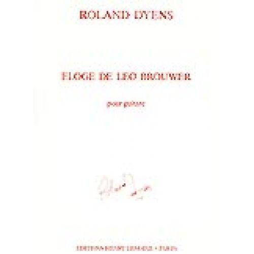 LEMOINE DYENS ROLAND - ELOGE DE LEO BROUWER - GUITARE