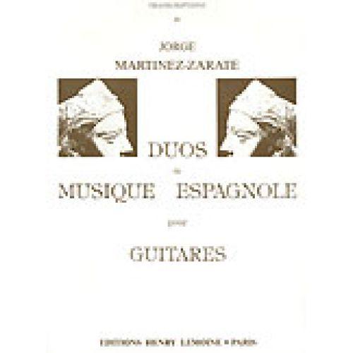 LEMOINE MARTINEZ-ZARATE JORGE - DUOS DE MUSIQUE ESPAGNOLE - 2 GUITARES