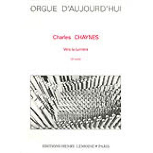 LEMOINE CHAYNES CHARLES - VERS LA LUMIÈRE - ORGUE