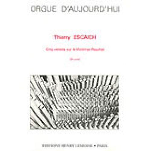 LEMOINE ESCAICH THIERRY - VERSETS SUR LE VICTIMAE PACHALI (5) - ORGUE