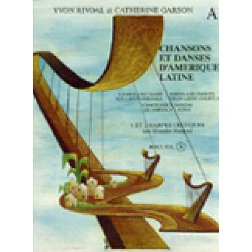 LEMOINE RIVOAL Y./ GARSON C. - CHANSONS ET DANSES D'AMERIQUE LATINE VOL.A - 1 OU 2 HARPES