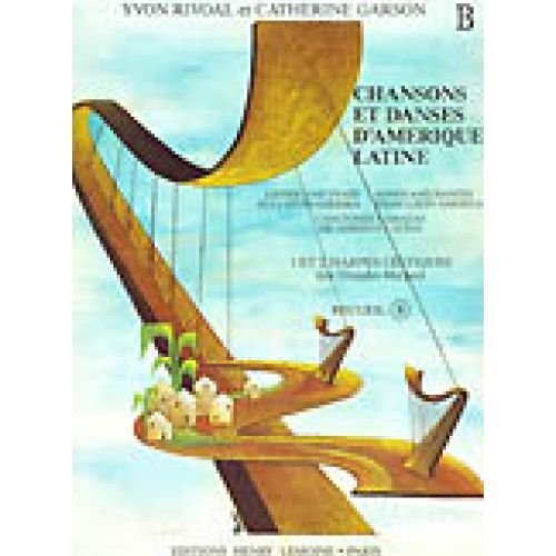 LEMOINE RIVOAL Y./ GARSON C. - CHANSONS ET DANSES D'AMERIQUE LATINE VOL.B - 1 OU 2 HARPES