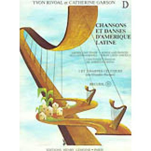 LEMOINE RIVOAL Y./ GARSON C. - CHANSONS ET DANSES D'AMERIQUE LATINE VOL.D - 1 OU 2 HARPES