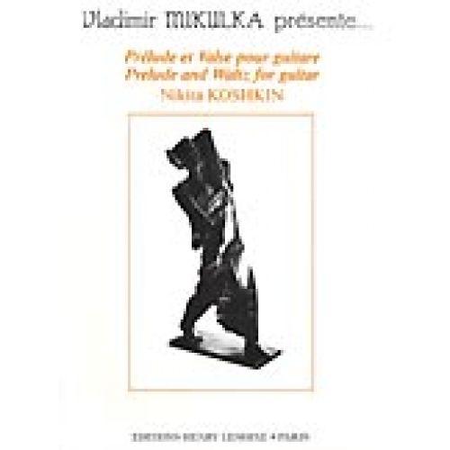 LEMOINE KOSHKIN NIKITA - PRELUDE ET VALSE - GUITARE