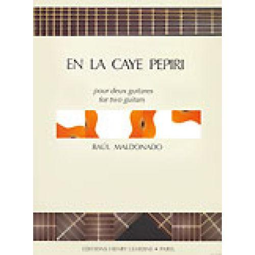 LEMOINE MALDONADO RAUL - EN LA CAYE PEPIRI - 2 GUITARES