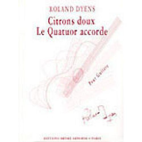 LEMOINE DYENS ROLAND - CITRONS DOUX ET LE QUATUOR ACCORDE - GUITARE
