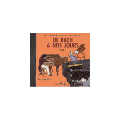 LEMOINE HERVE C./ POUILLARD J. - DE BACH A NOS JOURS VOL.3 - CD SEUL - PIANO