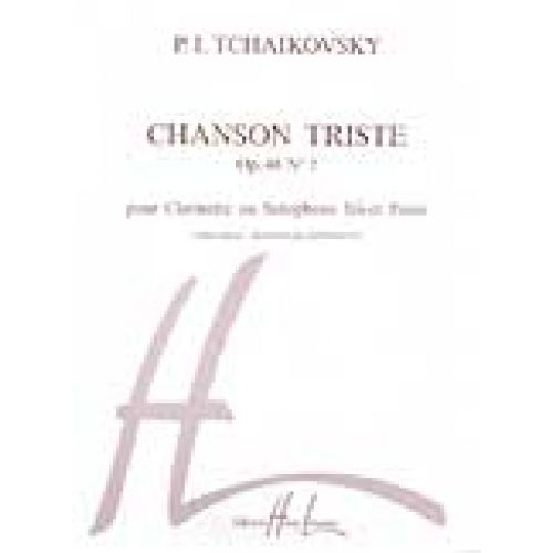 LEMOINE TCHAIKOVSKY P.I. - CHANSON TRISTE - CLARINETTE OU SAXOPHONE, PIANO