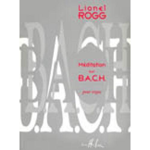 LEMOINE ROGG LIONEL - MEDITATION SUR B.A.C.H. - ORGUE