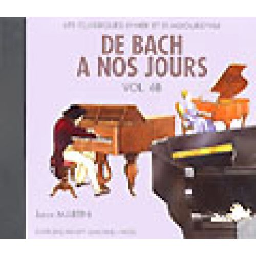 LEMOINE HERVE C./ POUILLARD J. - DE BACH A NOS JOURS VOL.6B - CD SEUL - PIANO