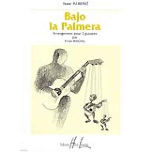LEMOINE ALBENIZ IZAAC - BAJO LA PALMERA - 3 GUITARES
