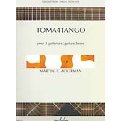 LEMOINE ACKERMAN MARTIN F. - TOMA4TANGO - 3 GUITARES, BASSE