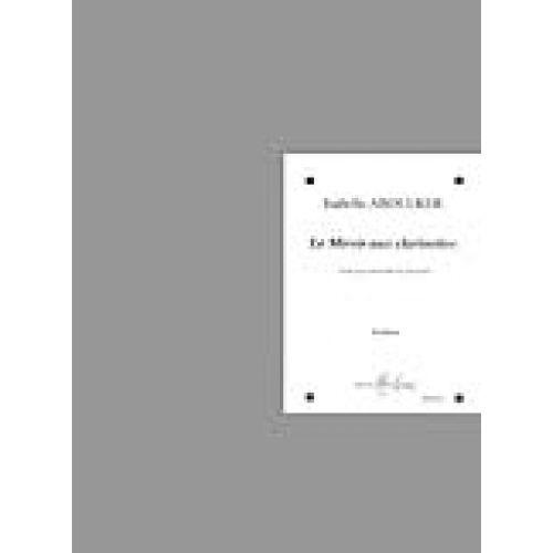 LEMOINE ABOULKER ISABELLE - LE MIROIR AUX CLARINETTES - ENSEMBLE DE CLARINETTES