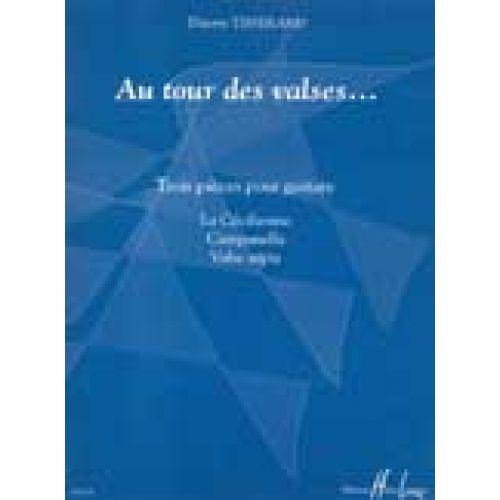 LEMOINE TISSERAND THIERRY - AU TOUR DES VALSES... - GUITARE