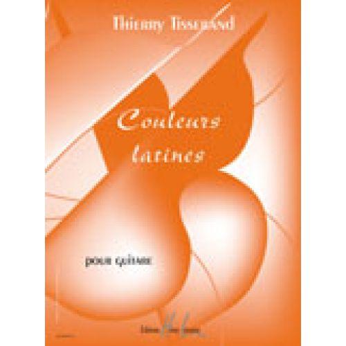 LEMOINE TISSERAND THIERRY - COULEURS LATINES - GUITARE