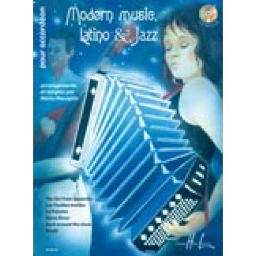 LEMOINE MAUGAIN MANU - MODERN MUSIC, LATINO AND JAZZ + CD - ACCORDÉON