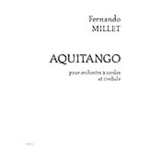 LEMOINE MILLET FERNANDO - AQUITANGO - ORCHESTRE A CORDES, TIMBALE
